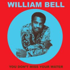 William Bell - You Don't Miss Your Water Вініл