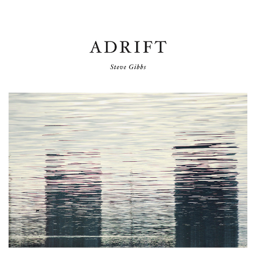 Steve Gibbs - Adrift Вініл