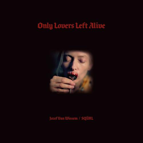 Jozef Van Wissem / SQÜRL – Only Lovers Left Alive OST Вініл